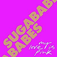 Sugababes - My Love Is Pink (Radio Version)