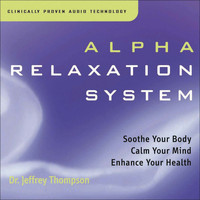 Dr. Jeffrey Thompson - Alpha Relaxation System