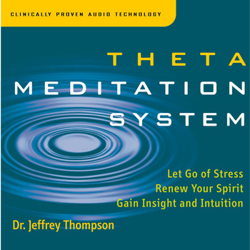 Dr. Jeffrey Thompson - Theta Meditation System