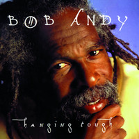 Bob Andy - Hanging Tough