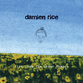 Damien Rice - Live from the Union Chapel