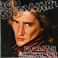 Rod Stewart - Foolish Behaviour (Explicit)