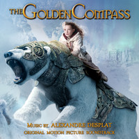 Alexandre Desplat - The Golden Compass (Original Motion Picture Soundtrack)