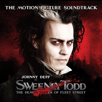 Various Artists - Sweeney Todd, The Demon Barber of Fleet Street, The Motion Picture Soundtrack