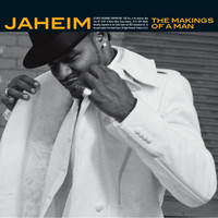Jaheim - The Makings Of A Man