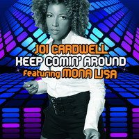 Joi Cardwell Feat. Mona Lisa - Keep Coming Around