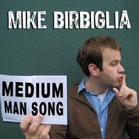 Mike Birbiglia - Medium Man Song