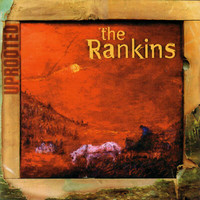 The Rankins - Uprooted