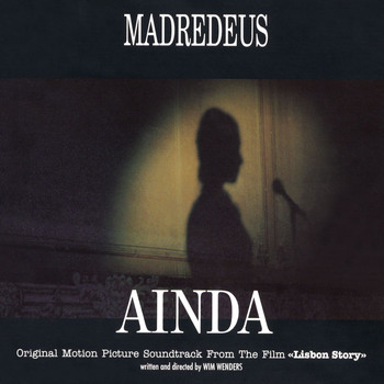 "Madredeus - Ainda: Original Motion Picture Soundtrack From ""Lisbon Story"""