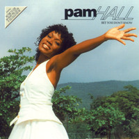 Pam Hall - Bet You Don't Know
