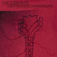 The Subways - Live And Acoustic In Magdeburg