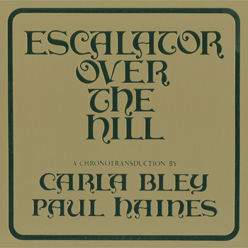 The Jazz Composer's Orchestra / Carla Bley - Escalator Over The Hill - A Chronotransduction by Carla Bley and Paul Haines