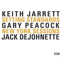 Keith Jarrett - Setting Standards - The New York Sessions
