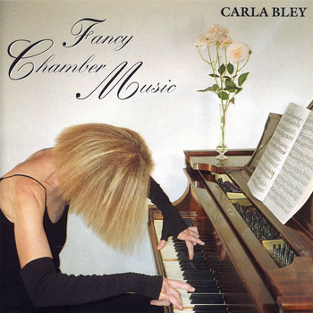 Carla Bley - Fancy Chamber Music