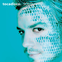 Tocadisco - Solo - Taken From Superstar Recordings