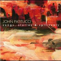 John Patitucci - Songs, Stories & Spirituals