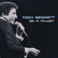 Tony Bennett - Life Is Beautiful