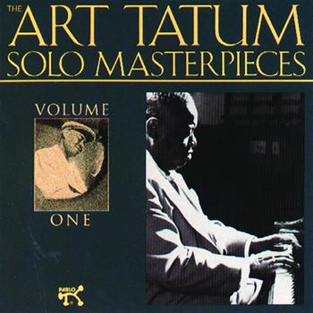 Art Tatum - The Art Tatum Solo Masterpieces, Volume 1