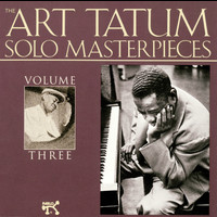 Art Tatum - The Art Tatum Solo Masterpieces, Vol. 3