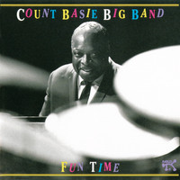 Count Basie Big Band - Fun Time: Count Basie Big Band At Montreux
