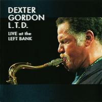 Dexter Gordon - L.T.D: Live At The Left Bank