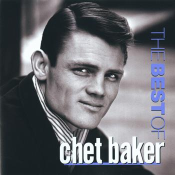 Chet Baker - The Best Of Chet Baker
