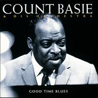 Count Basie and His Orchestra - Good Time Blues