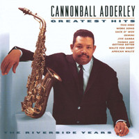 Cannonball Adderley - Greatest Hits