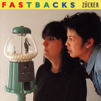 Fastbacks - Zucker