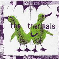 The Thermals - No Culture Icons