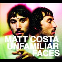 Matt Costa - Unfamiliar Faces (UK Version)