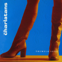 The Charlatans - Tremelo Song