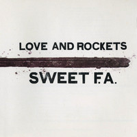 Love and Rockets - Sweet F.A.