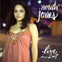 Norah Jones - Live In 2007