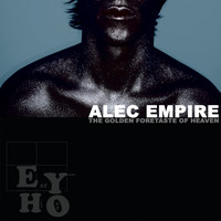 Alec Empire - The Golden Foretaste of Heaven