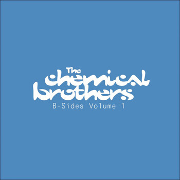 The Chemical Brothers - B-Sides - Vol. 1