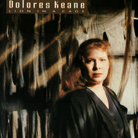 Dolores Keane - Lion In A Cage