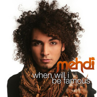 Mehdi - When Will I Be Famous