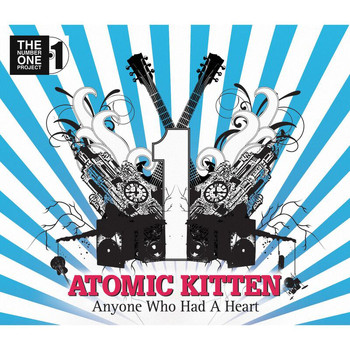 Atomic Kitten - Anyone Who Had A Heart
