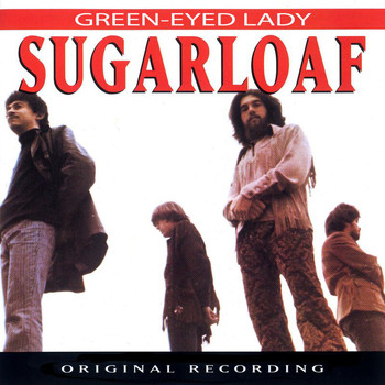 Sugarloaf - Green-Eyed Lady