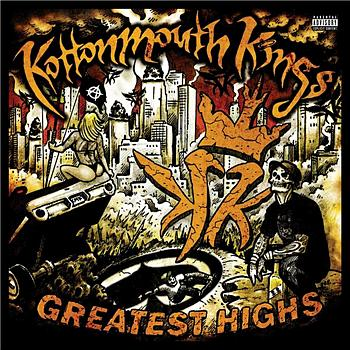 Kottonmouth Kings - Greatest Highs (Explicit)