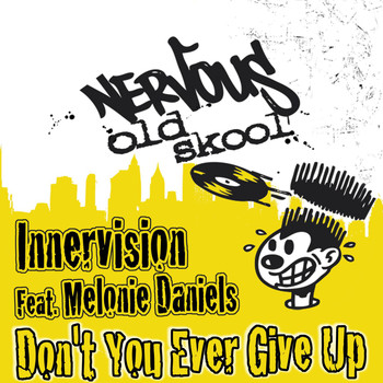 Innervision Feat. Melonie Daniels - Don't You Ever Give Up