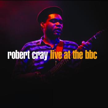Robert Cray - Robert Cray Live At The BBC