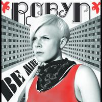 Robyn - Be Mine! (Soulseekerz Remixes)