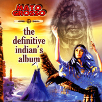 Mato Grosso - The Definitive Indians Album