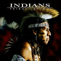 Indians - Tribal Spirit