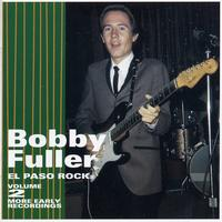 Bobby Fuller - El Paso Rock: Volume 2 More Early Recordings