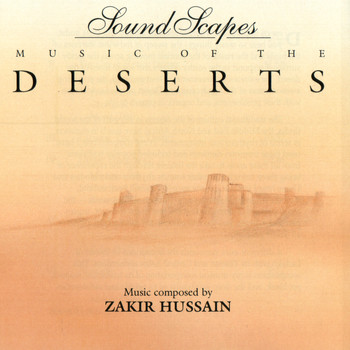 Zakir Hussain - Soundscapes - Music of the Deserts