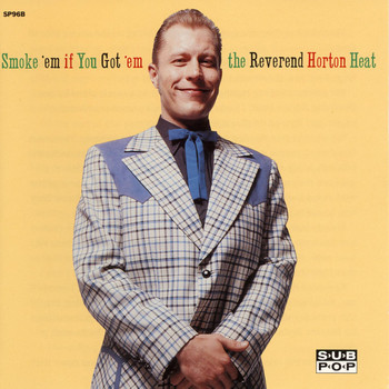 Reverend Horton Heat - Smoke 'em If You Got 'em