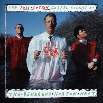 Reverend Horton Heat - The Full-Custom Gospel Sounds Of